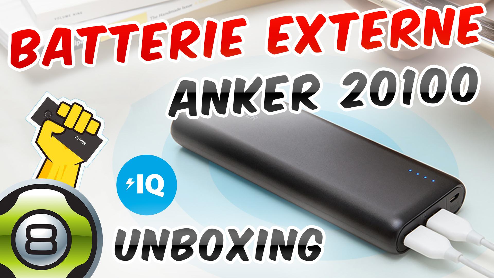 Unboxing batterie externe Anker PowerCore 20100 et AmazonBasics